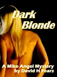 img - for Dark Blonde (A Mike Angel Mystery) book / textbook / text book