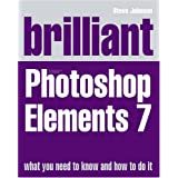 Brilliant Photoshop Elements 7by Mr Steve Johnson
