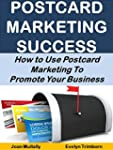 Postcard Marketing Success: How to Us...