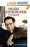 Hugh Trevor-Roper: The Biography