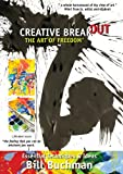 Creative Breakout: The Art of Freedom