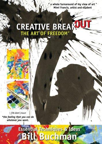 creative-breakout-the-art-of-freedom-kreativer-ausbruch-die-kunst-der-freiheit-bill-buchman-auf-engl