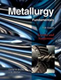 img - for Metallurgy Fundamentals by Brandt, Daniel A., Warner, J. C. (January 15, 2009) Hardcover book / textbook / text book