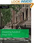 Mastering Autodesk Maya 2015: Autodes...