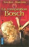 La Conspiration Bosch par Jégo