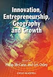 img - for Innovation, Entrepreneurship, Geography and Growth by Philip McCann (2013-01-22) book / textbook / text book