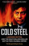 Cold Steel: Lakshmi Mittal and the Multi...
