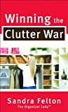 Winning the Clutter War (0800788095) by Felton, Sandra