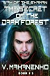 The Secret of the Dark Forest (The Wa...
