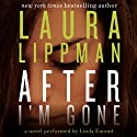 After I'm Gone: A Novel (       UNABRIDGED) by Laura Lippman Narrated by Linda Emond