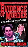 Evidence of Murder: A Twisted Killer's Trail of Violence (English Edition)