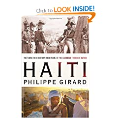 Haiti: The Tumultuous History - From Pearl of the Caribbean to Broken Nation by Philippe Girard