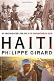 Haiti : the tumultuous history : from pearl of the Caribbean to broken nation