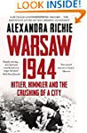 Warsaw 1944: Hitler, Himmler and the...