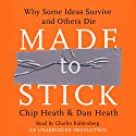 Made to Stick Audiobook by Chip Heath, Dan Heath Narrated by Charles Kahlenberg