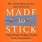 Made to Stick Hörbuch von Chip Heath, Dan Heath Gesprochen von: Charles Kahlenberg