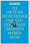 111 Orte im M�nchner Umland die man g...