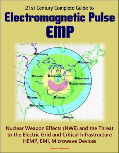 21st-century-complete-guide-to-electromagnetic-pulse-emp-nuclear-weapon-effects-nwe-and-the-threat-t