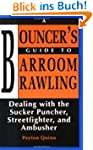 Bouncer's Guide to Barroom Brawling:...