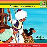 Sindbad der Seefahrer und die Abenteuer um die Juwelen |  N.N.