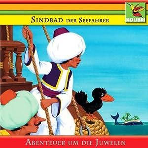 Sindbad der Seefahrer und die Abenteuer um die Juwelen Hörspiel