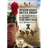 Aviation Assault Battlegroup: The 2009 Afghanistan Tour of The Black Watch, 3rd Battalion The Royal Regiment of Scotlandby Charles