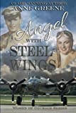 img - for Angel With Steel Wings: Women of Courage Series book / textbook / text book