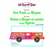 Let's Draw A Fire Truck With Shapes / Vamos A Dibujar Un Camion De Bomberos Usando Figuras (Let's Draw With Shapes)