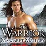 The Warrior: Return of the Highlanders Series, Book 3 (       UNABRIDGED) by Margaret Mallory Narrated by Derek Perkins