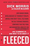 Fleeced: How Barack Obama, Media Mockery of Terrorist Threats, Liberals Who Want to Kill Talk Radio, the Self-Serving Congress, Companies That Help ... Are Scamming Us...and What to Do About It