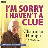 BBC I'm Sorry I Haven't A Clue: Chairman Humph - A Tribute (BBC Audio)