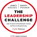 The Leadership Challenge: How to Make Extraordinary Things Happen in Organizations, Fifth Edition (       UNABRIDGED) by Barry Z. Posner, James M. Kouzes Narrated by Barry Posner, James Kouzes, Sean Pratt