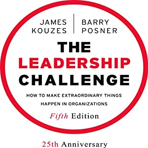 The Leadership Challenge: How to Make Extraordinary Things Happen in Organizations, Fifth Edition | [Barry Z. Posner, James M. Kouzes]