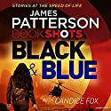 Black & Blue: BookShots Audiobook by James Patterson Narrated by Federay Holmes