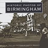 Historic Photos of Birmingham (1596522542) by James L Baggett