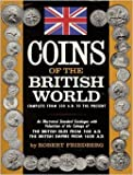 img - for Coins of the British world;: Complete from 500 A.D. to the present book / textbook / text book