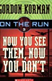Now You See Them, Now You Don't (On the Run)