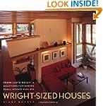 Wright-Sized Houses: Frank Lloyd Wrig...