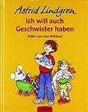 Ich will auch Geschwister haben. Bilderbücher (3789160334) by Astrid Lindgren