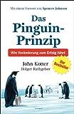 Das Pinguin-Prinzip: Wie Ver�nderung zum Erfolg f�hrt