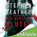 Der Wert des Blutes Hörbuch von Stephen Leather Gesprochen von: Matthias Keller