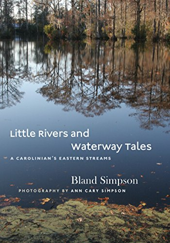 Little Rivers and Waterway Tales: A Carolinian's Eastern Streams PDF