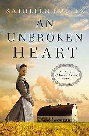 an unbroken heart an amish of birch creek novel book 2