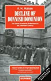 Decline of Donnish Dominion: The British Academic Professions in the Twentieth Century (Clarendon Paperbacks) (0198279736) by Halsey, A. H.