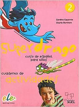 Superdrago 2. Cuaderno de actividades. Curso de espanol para ninos
