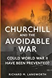 Churchill and the Avoidable War: Could World War II have been Prevented?