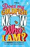 Does My Goldfish Know Who I Am?: Big Questions and Instant Answers