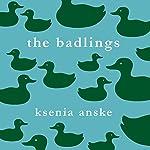 The Badlings   Ksenia Anske