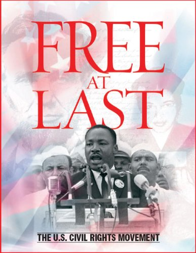 Free At Last: The U.S. Civil Rights Movement
