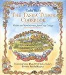 The Tasha Tudor Cookbook: Recipes and...
